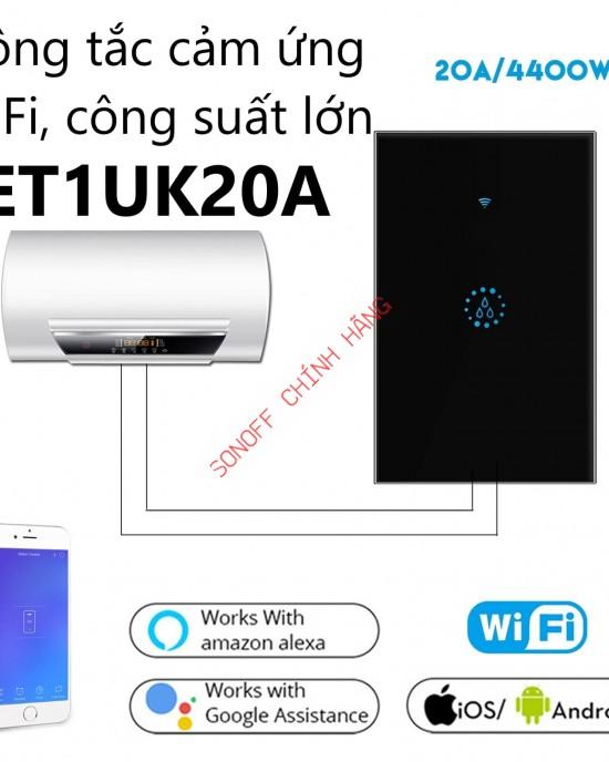ET1UK-20A - Công tắc cảm ứng WiFi thông minh eWeLink